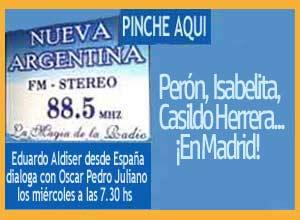 Eduardo Aldiser comenta en Radio Nueva Argentina de Ituzaingó, Buenos Aires, la vida cotidiana en Madrid de Juan Domingo Perón, su viuda María Estela Martínez y el dirigente sindical Casildo Herrera