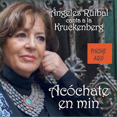 Portada del CD Angeles Ruibal canta a la Kruckenberg - Acóchate en min editado en Vigo - 2017
