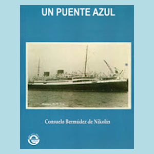 """Portada del libro """"Un puente azul"""" escrito por la hispano argentina Consuelo Bermúdez de Nikolin, con recuerdos de los años de la niñez en Baio, Concello de Zas, La Coruña, y la inmigración de la familia a la Argentina"""