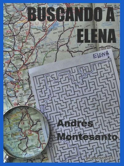 Portada / tapa del libro Buscando a Elena, la ópera prima de Andrés Montesanto, médico y escultuor argentino que reside en Málaga, España