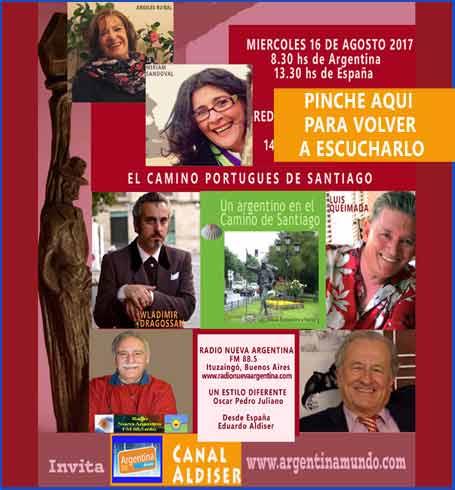 Programa en Radio Nueva Argentina sobre El Camino Portugués de Santiago - Agosto 2017 - Realizado Eduardo Aldiser