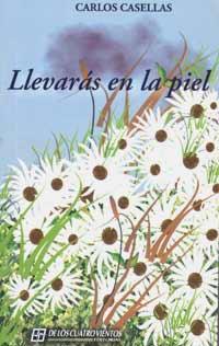 Llevarás en la piel, libro de poemas del escritor argentino Carlos Casellas
