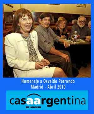 Homenaje al periodista, comunicador, creativo publicitario y editor Osvaldo Parrondo, tributado por la Casa Argentina de Madrid en Abril 2010