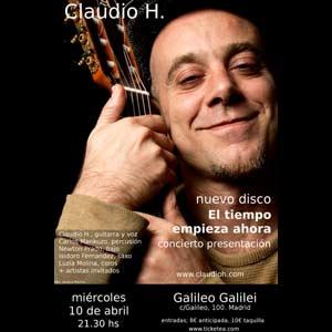 """Cartel de la presentación del disco """"El tiempo empieza ahora"""" del cantautor argentino Claudia H.  Será el 10 de abril 2013 en Galileo Galileo de Madrid"""