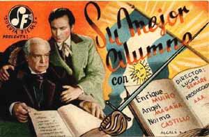 Cartel de la película Su mejor alumno donde el actor gallego Enrique Muiño protagoniza al gran maestro y presidente argentino Domingo Faustino Sarmiento