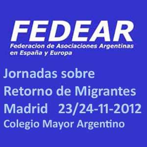 Jornadas sobre Retorno de Migrantes Argentinos e Iberoamericanos en Madrid, Noviembre 2012. Organiza FEDEAR