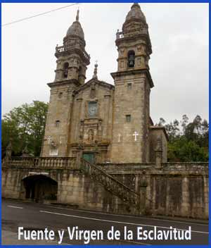 En el concello de Padrón, templo y fuente de la Virgen de la Esclavitud - Camino Portugués de Santiago