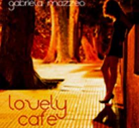 Portada del disco Lovely Café, el tercero que ha grabado la cantante argentina de jazz Gabriela Mazzeo, editado en Buenos Aires