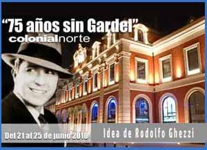 """Cartel del espectáculo """"75 años sin Gardel"""" que se representó en Madrid, España, entre el 21 y 25 de Junio 2010, en base a una idea de Rodolfo Ghezzi, que también participó con uno de los roles principales"""