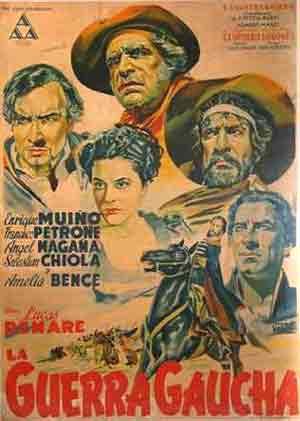 Cartel de la película La guerra gaucha, un clásico del cine argentino, con los actores Enrique Muiño, Ángel Magaña, Francisco Petrone y Amelia Bence, entre otros