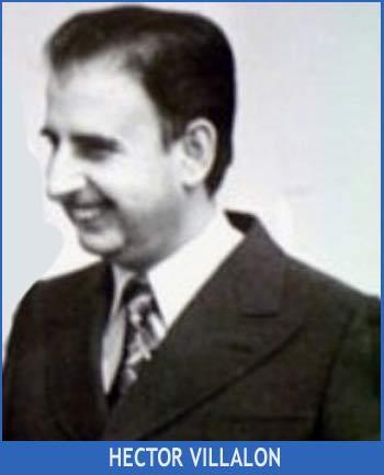 El economista argentino Héctor Villalón que tuvo importantes cargos en el primer gobierno del General Perón, luego dedicado a la realización de negocios e intemediaciones internacionales, con residencia entre París y Madrid