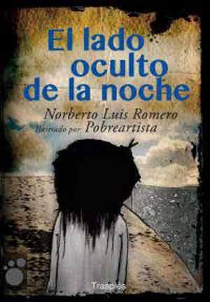 Portada del libro El lado oculto de la noche, de Norberto Luis Romero, escritor argentino que reside en Mallorca, España