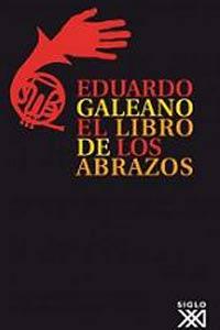 El libro de los abrazos, del escritor uruguayo Eduardo Galeano