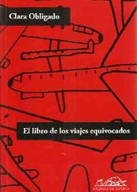 """Portada del libro de la escritora argentina Clara Obligado """"El libro de los viajes equivocados"""""""
