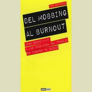 """Portada del libro """"Del mobbing al burnout"""" de la pedagoga y escritora argentina Nora Rodríguez, nacida en Buenos Aires y residente en Barcelona, España, desde 1990"""