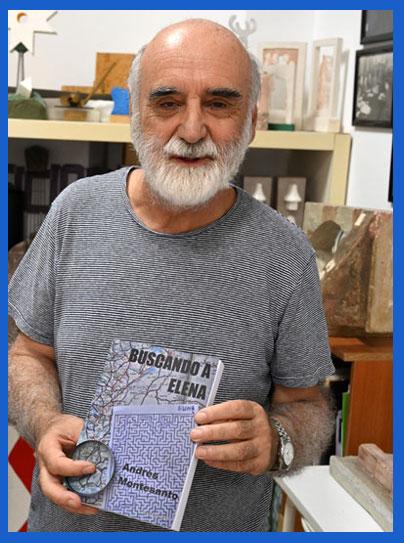 Andrés Montesanto, médico y escultor argentino que vive en Málaga, España, con opera prima como escritor: Buscando a Elena