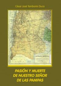 Portada del libro Pasión y muerte de nuestro Señor de las Pampas, de César Tamborini Duca