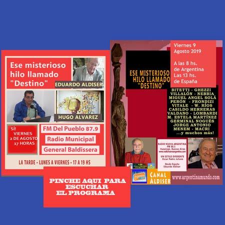 Programa de radio hecho en Agosto 2019 por Eduardo Aldiser desde España, difundido en emisoras de radio de Argentina, donde recuerda sus casi tres décadas en Madrid y los encuentros y entrevistas realizados a importantes personajes de la política, música, arte, cine, etc.