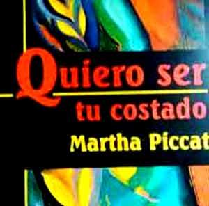 """Portada del libro """"Quiero ser tu costado"""" de la poeta y escritora argentina Martha Piccat, que ha nacido y vive en General Baldissera, Provincia de Córdoba"""