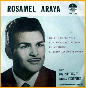 Rosamel Araya, cantante chileno que triunfó en Argentina. Se radicó en Buenos Aires donde murió el 12 de Febrero de 1996