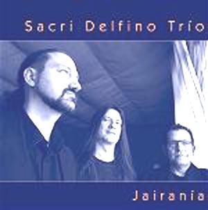 Disco Jairanía, grabado por el Sacri Delfino Trío que dirige el guitarrista argentino Sacri Delfino en Madrid, España