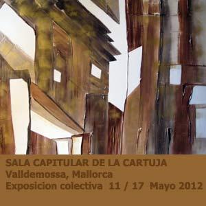 Exposición colectiva con artistas argentinos y de otros países en Valldemosa, Mallorca, España, Sala Capitular de La Cartuja