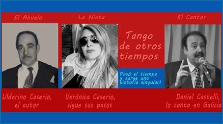 Cartel del grupo de Facebook Argentina es Tango donde vemos a Ulderino Caserio, autor de Tango de otros tiempos, su nieta Verónica Caserio y el cantor Daniel Castelli